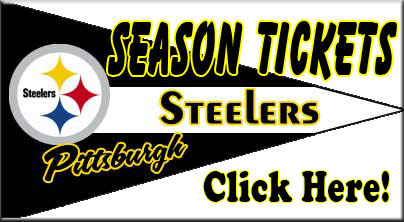 Steeler Season Tickets (Click Here)
